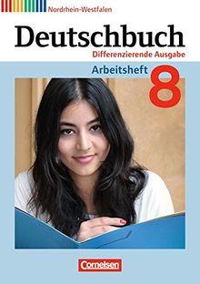 Deutschbuch - Differenzierende Ausgabe Nordrhein-Westfalen: 8. Schuljahr - Arbeitsheft mit Lösungen