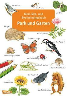 Mein Mal- und Bestimmungsbuch - Park und Garten