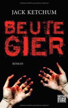 Beutegier: Roman