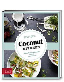Just Delicious - Coconut Kitchen: Superfood Kokosnuss: lecker & supergesund