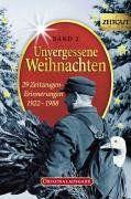 Unvergessene Weihnachten, Band 2: 29 Zeitzeugen-Erinnerungen 1922-1988