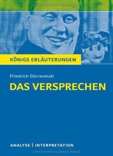 Das Versprechen von Dürrenmatt. Textanalyse und Interpretation mit ausführlicher Inhaltsangabe und Abituraufgaben mit Lösungen