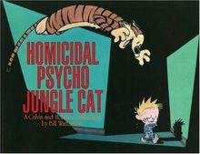 Calvin and Hobbes. Homicidal Psycho Jungle Cat (Calvin & Hobbes Series)