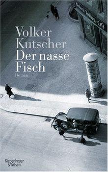 Der nasse Fisch: Roman