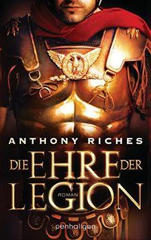 Die Ehre der Legion: Roman