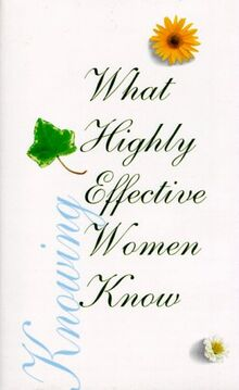 What Highly Effective Women Know