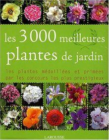 Les 3000 meilleures plantes de jardin