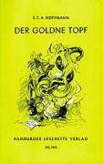 Der goldene Topf: Ein Märchen aus der neuen Zeit