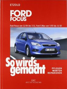 Ford Focus 11/04-3/11, Ford C-Max 5/03-11/10: So wird's gemacht - Band 141