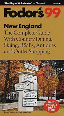 New England '99: The Complete Guide With Country Dining, Skiing, B&Bs, Antiques and Outlet Shoppi ng (Fodor's Gold Guides)