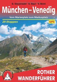 München - Venedig. Vom Marienplatz zum Markusplatz. 29 Etappen. Mt GPS-Tracks: In 29 Tagen vom Marienplatz zum Markusplatz. Jede Etappe mit Wanderkarte 1:75.000. GPS-Tracks zum Download