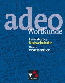 adeo - Wortkunde: Erweitertes Basisvokabular nach Wortfamilien