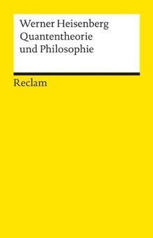Quantentheorie und Philosophie: Vorlesungen und Aufsätze