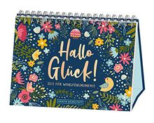 Hallo Glück! Zeit für Wohlfühlmomente: Spiralbuch