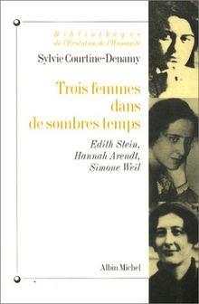 """Trois femmes dans de sombres temps : Edith Stein, Hannah Arendt, Simone Weil, ou """"Amor fati, amor mundi"""""""