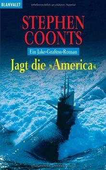 Jagt die 'America': Ein Jake-Grafton-Roman