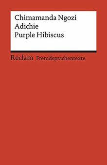 Purple Hibiscus: Englischer Text mit deutschen Worterklärungen. B2 (GER) (Reclams Universal-Bibliothek)