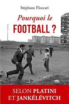 Pourquoi le football ?