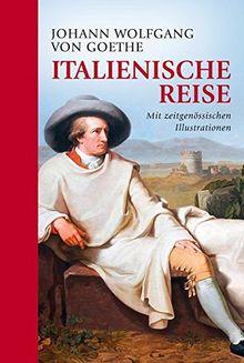 Italienische Reise: vollständige Ausgabe mit Illustrationen