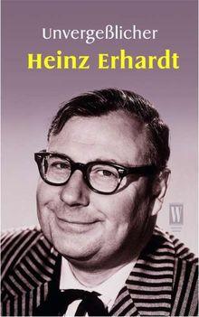 Unvergeßlicher Heinz Erhardt. Heiteres und Besinnliches.