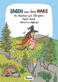 Sagen aus dem Harz: Von Hexentanz und Silberglanz
