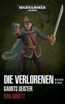 Warhammer 40.000 - Die Verlorenen Band 01: Gaunts Geister