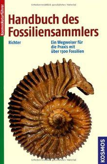 Handbuch des Fossiliensammlers: Ein Wegweiser für die Praxis mit über 1300 Fossilien