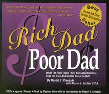 Rich Dad Poor Dad: What the Rich Teach Their Kids about Money¿that the Poor and the Middle Class Do Not!: What the Rich Teach Their Kids About Money That the Poor and Middle Class Do Not!