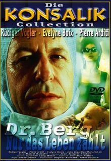 Dr. Berg - Nur das Leben zählt - Konsalik Collection