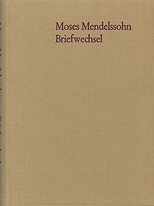 Moses Mendelssohn: Briefwechsel der letzten Lebensjahre: Sonderausgabe