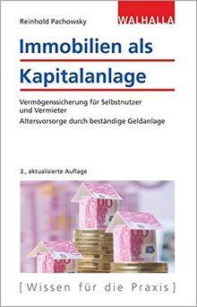Immobilien als Kapitalanlage: Vermögenssicherung für Selbstnutzer und Vermieter