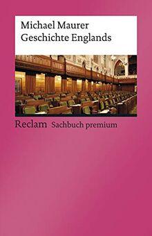 Geschichte Englands: [Reclam premium] (Reclams Universal-Bibliothek)