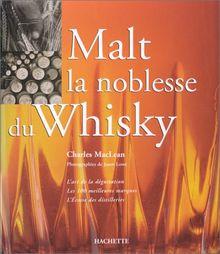 Malt, la noblesse du whisky (Hachette Pratique)
