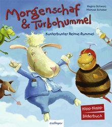 Morgenschaf & Turbohummel, Kunterbunter Reime-Rummel: Ein Klipp-Klapp-Bilderbuch