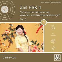 Ziel HSK 4: Chinesische Hörtexte mit Vokabel- und Nachsprechübungen - Teil 2