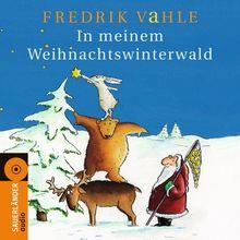 In meinem Weihnachtswinterwald: Lieder und Geschichten