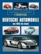 Illustrierte Chronik Deutsche Automobile von 1945 bis heute