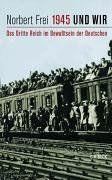 1945 und wir. Das Dritte Reich im Bewußtsein der Deutschen