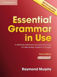 Essential Grammar in Use 3rd Edition: Essential Grammar in Use. English Edition with answers: A self-study reference and practice book for elementary students of English