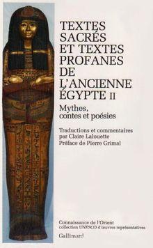 TEXTES SACRES ET TEXTES PROFANES DE L'ANCIENNE EGYPTE. Tome 2, Mythes, contes et poésie (Conn Orient 1)