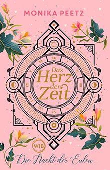 Das Herz der Zeit: Die Nacht der Eulen (Lena und Dante, Band 2)