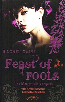 The Morganville vampires: Feast of fools