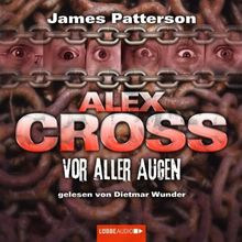 Vor aller Augen: Alex Cross-Reihe, Teil 9.