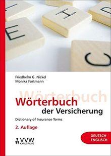Wörterbuch der Versicherung - Dictionary of Insurance Terms: Deutsch-Englisch