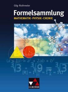 Formelsammlungen: Formelsammlung Mathematik - Physik - Chemie