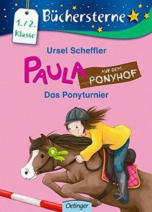 Paula auf dem Ponyhof. Das Ponyturnier: Mit 16 Seiten Leserätseln und -spielen Band 5 (Büchersterne)