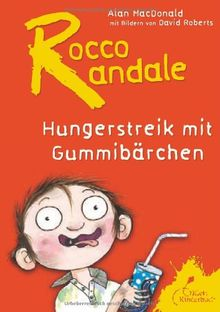Rocco Randale: Hungerstreik mit Gummibärchen
