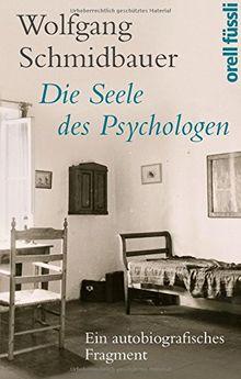 Die Seele des Psychologen: Ein biografisches Fragment