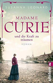 Madame Curie und die Kraft zu träumen (Ikonen ihrer Zeit, Band 1)