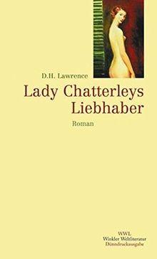 Lady Chatterleys Liebhaber (Winkler Weltliteratur)
